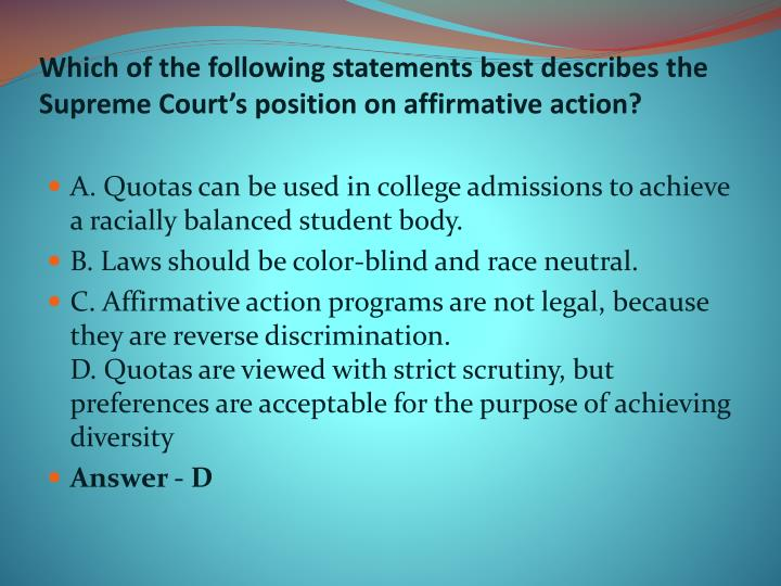 Which of the following statements best describes the Supreme Court's position on affirmative action?