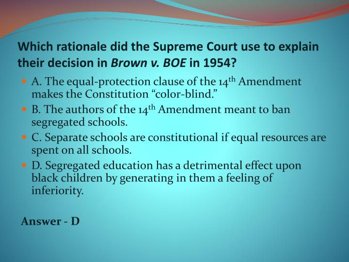 Which rationale did the supreme court use to explain their decision in brown v boe in 1954