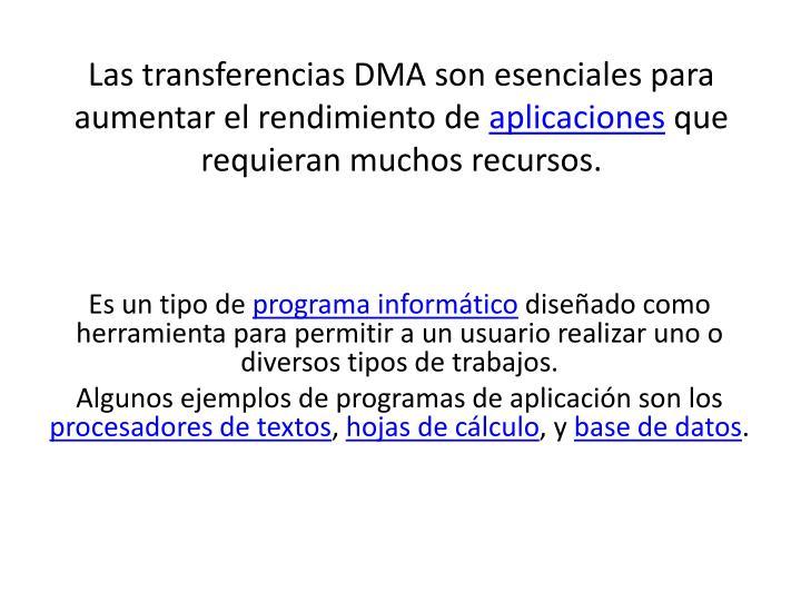 Las transferencias DMA son esenciales para aumentar el rendimiento de