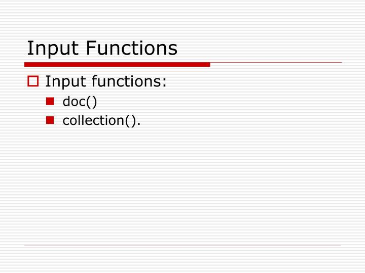 Input Functions