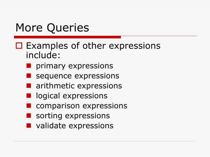 More Queries