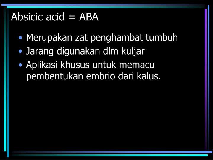Absicic acid = ABA