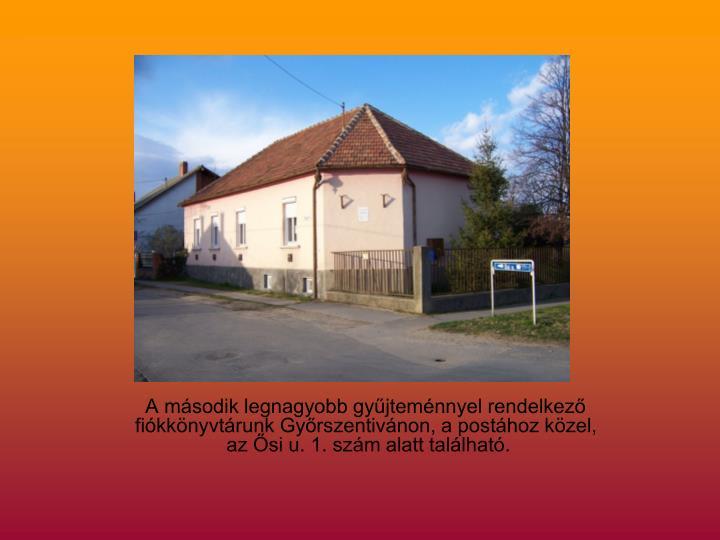 A második legnagyobb gyűjteménnyel rendelkező fiókkönyvtárunk Győrszentivánon, a postához közel,