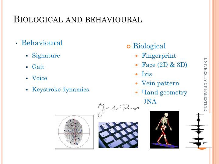 Biological and behavioural
