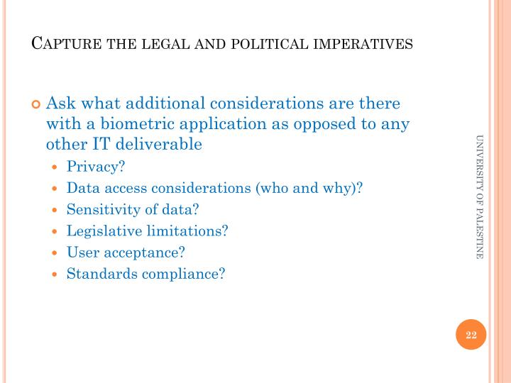 Capture the legal and political imperatives