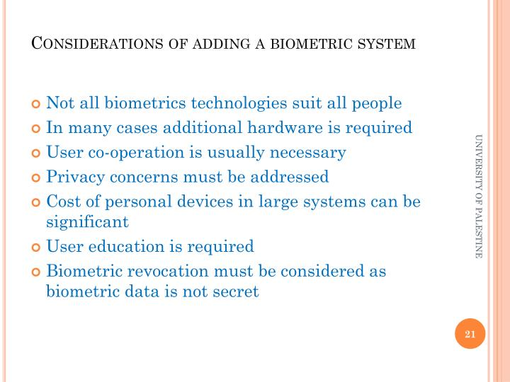 Considerations of adding a biometric system