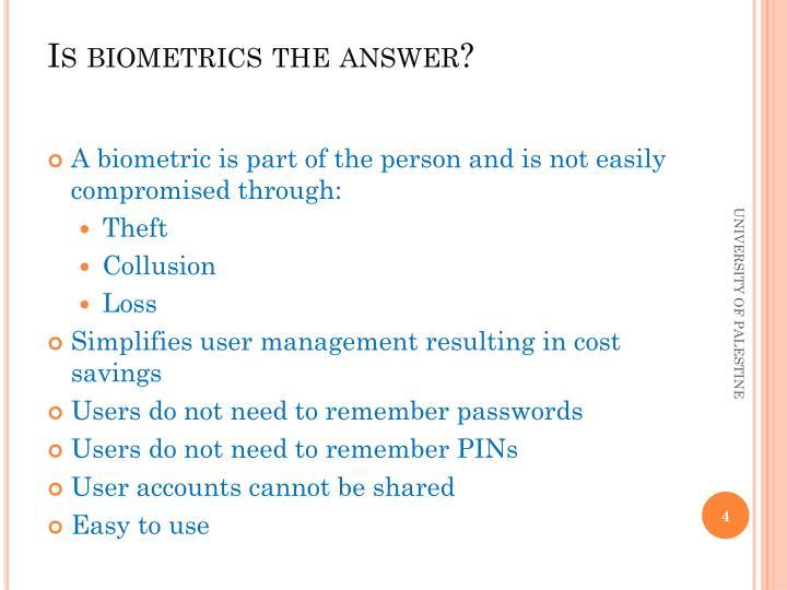 Is biometrics the answer?
