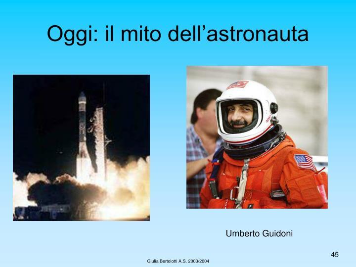 Oggi: il mito dell'astronauta