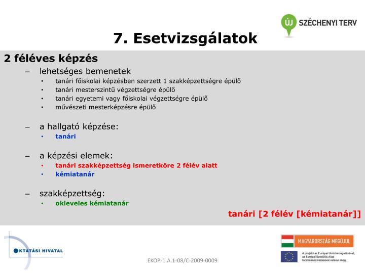 7. Esetvizsgálatok