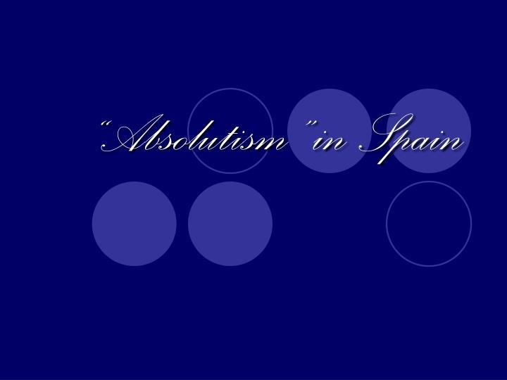 """""""Absolutism"""" in Spain"""