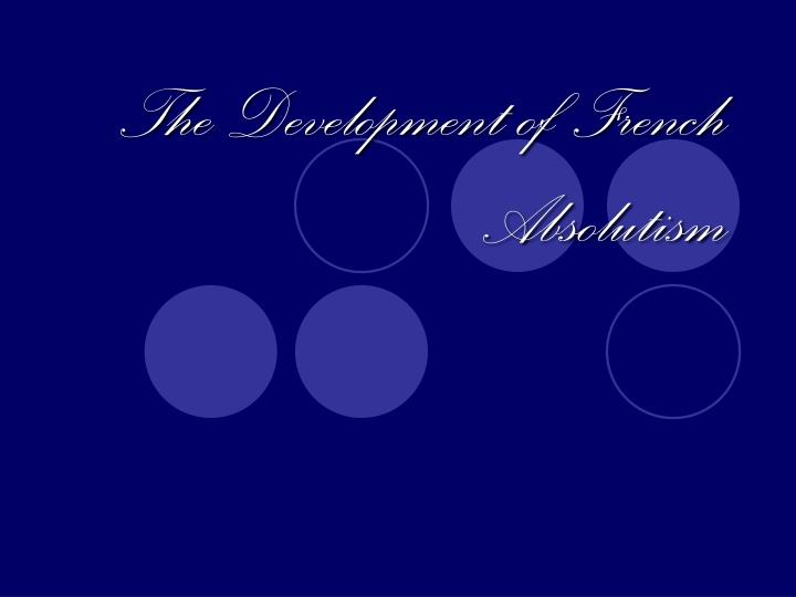 The Development of French Absolutism