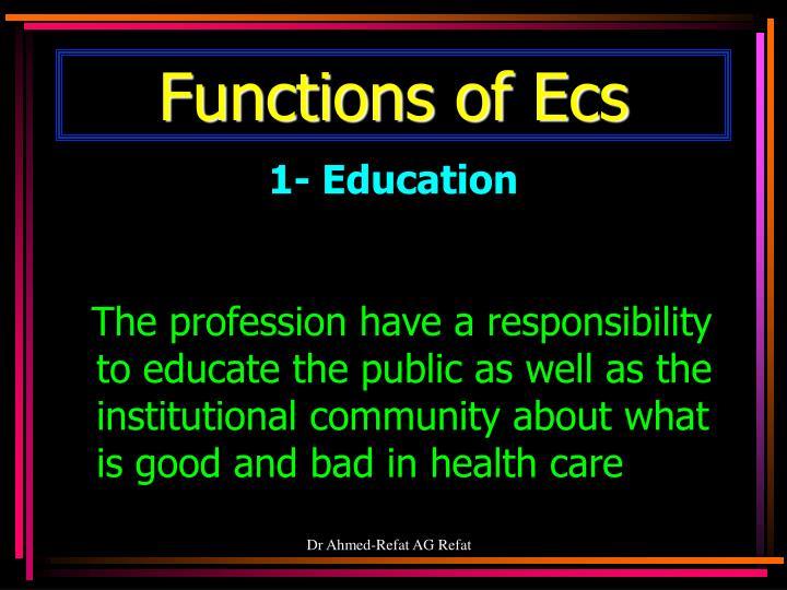 Functions of Ecs