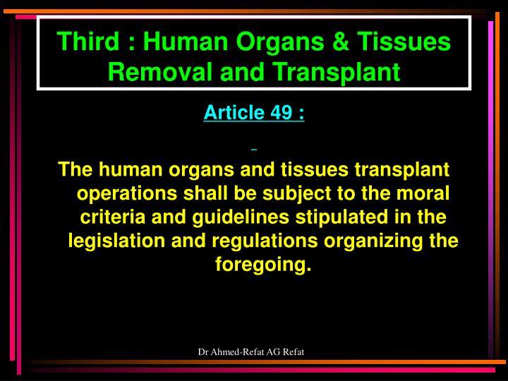 Third : Human Organs & Tissues Removal and Transplant
