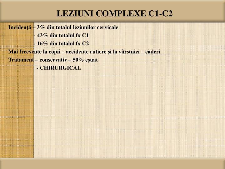 LEZIUNI COMPLEXE C1-C2
