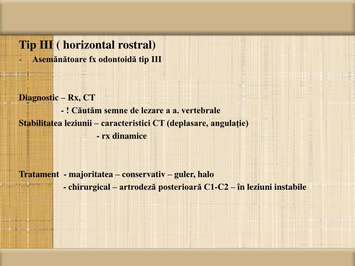 Tip III ( horizontal rostral)