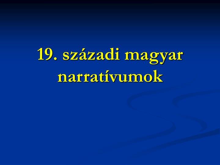 19. szzadi magyar narratvumok
