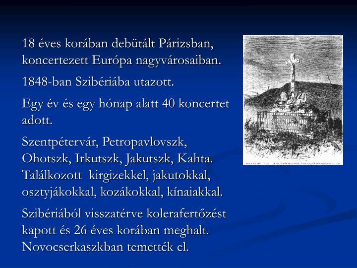 18 ves korban debtlt Prizsban, koncertezett Eurpa nagyvrosaiban.