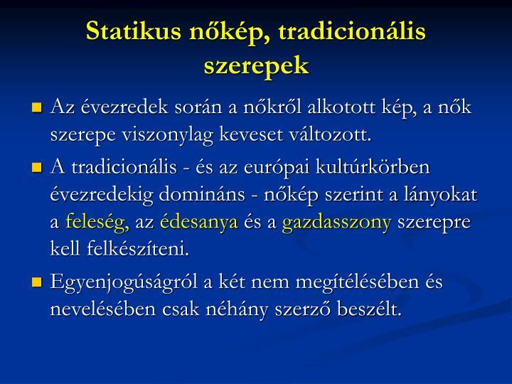 Statikus nkp, tradicionlis szerepek