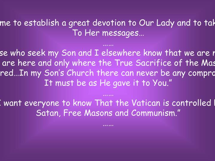It is time to establish a great devotion to Our Lady and to take heed