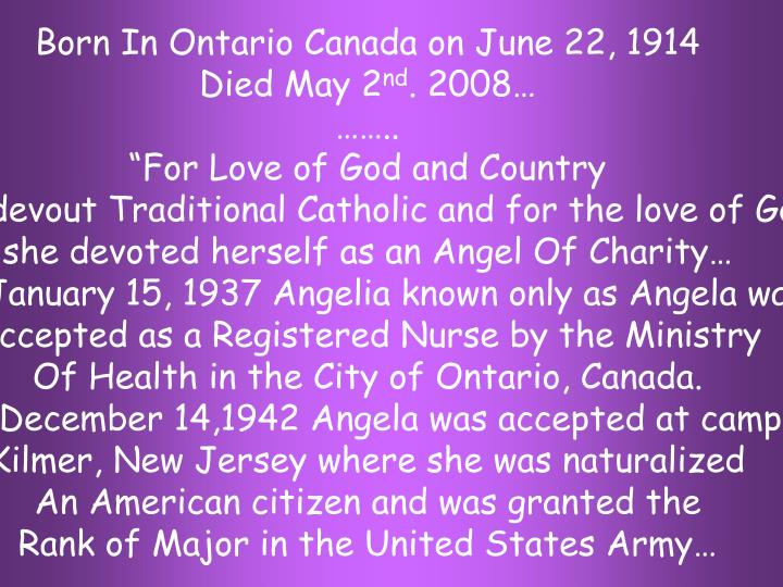 Born In Ontario Canada on June 22, 1914