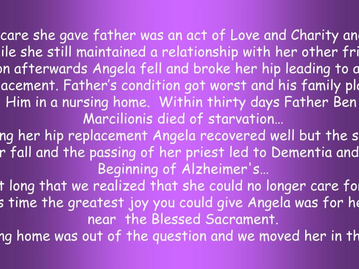 The care she gave father was an act of Love and Charity and for