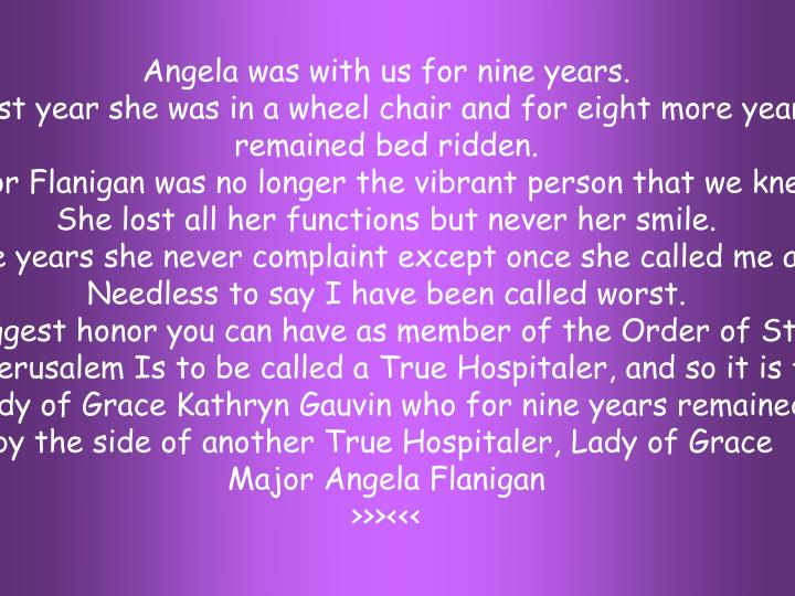 Angela was with us for nine years.