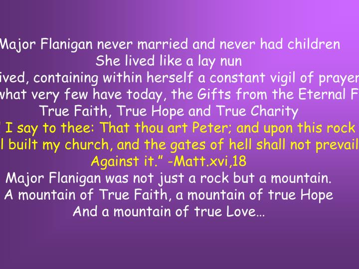 Major Flanigan never married and never had children