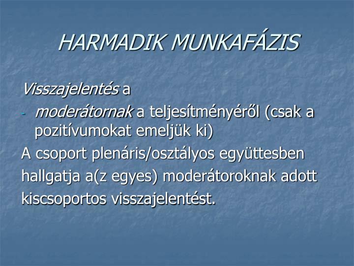 HARMADIK MUNKAFÁZIS
