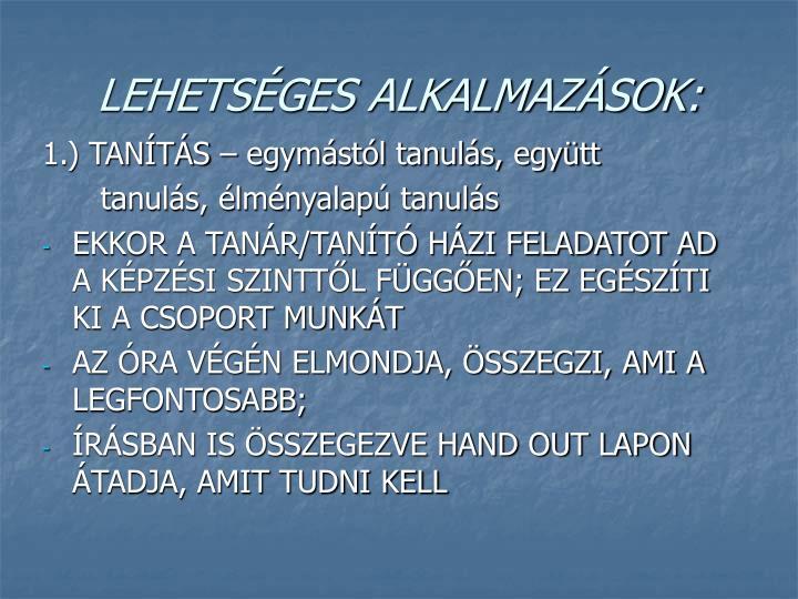 LEHETSÉGES ALKALMAZÁSOK: