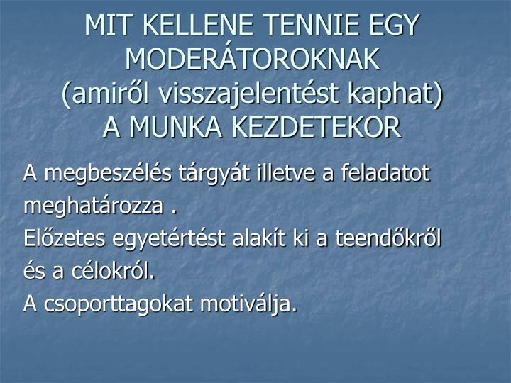 MIT KELLENE TENNIE EGY MODERÁTOROKNAK