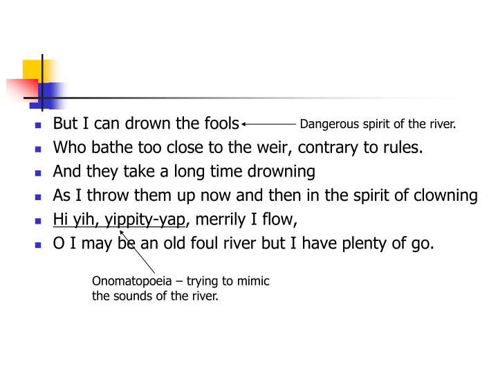 But I can drown the fools