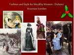 fashion and style for wealthy women dickens victorian london