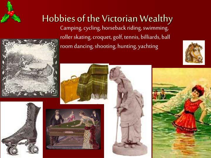 Hobbies of the Victorian Wealthy