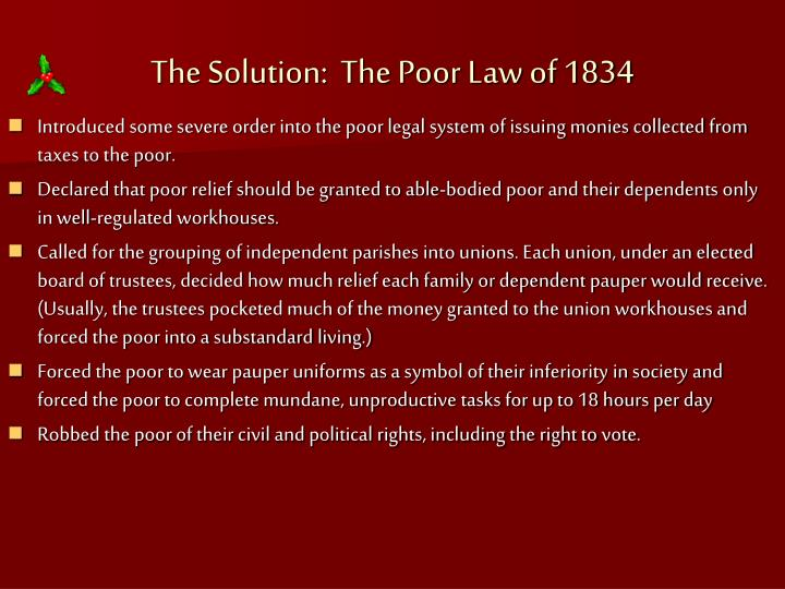 The Solution:  The Poor Law of 1834