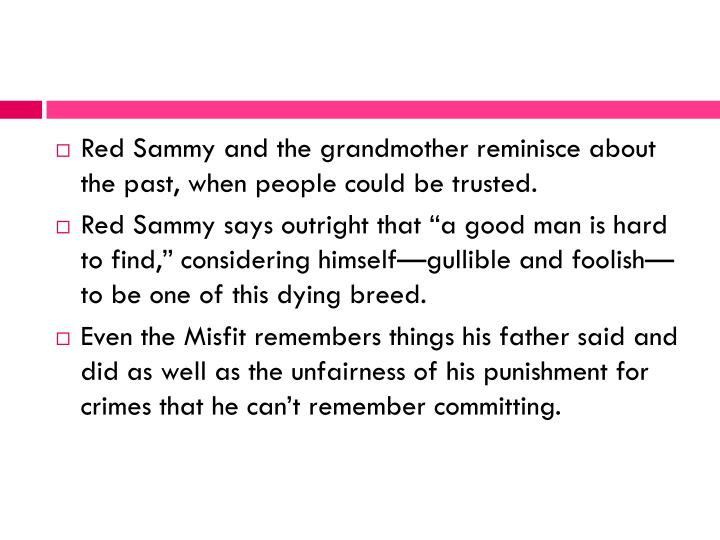 Red Sammy and the grandmother reminisce about the past, when people could be trusted.