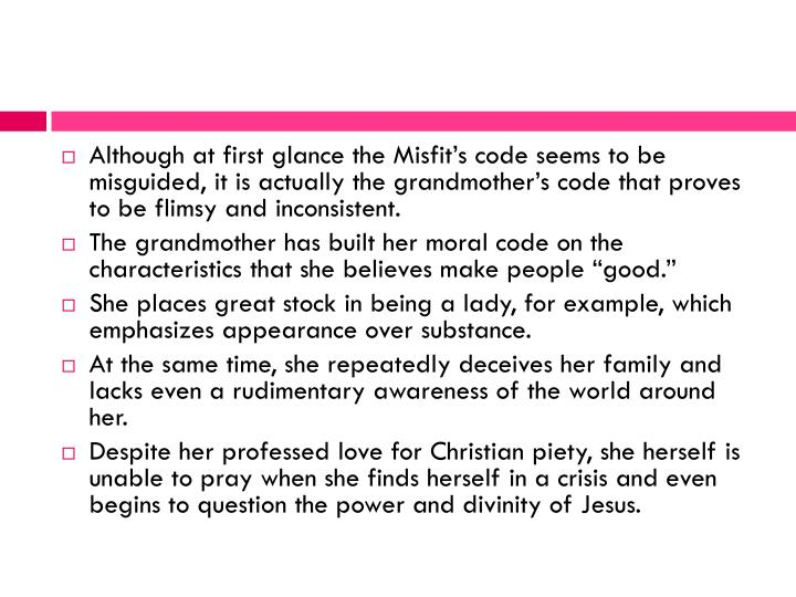 Although at first glance the Misfits code seems to be misguided, it is actually the grandmothers code that proves to be flimsy and inconsistent.