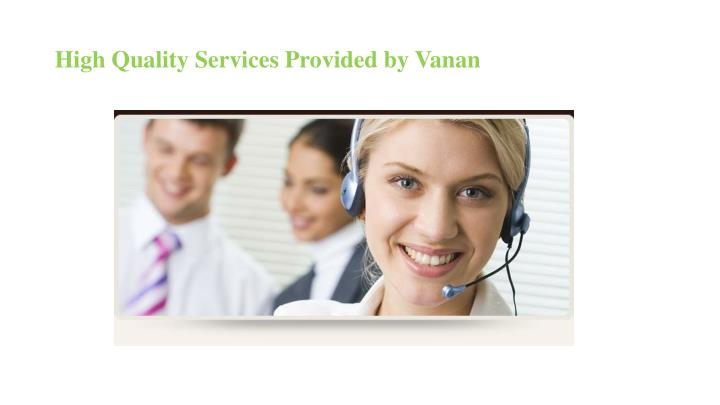 High quality services provided by vanan2