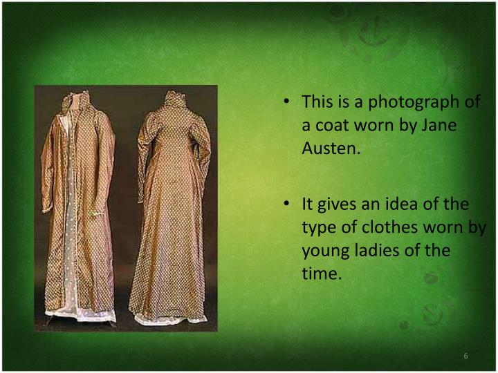 This is a photograph of a coat worn by Jane Austen.