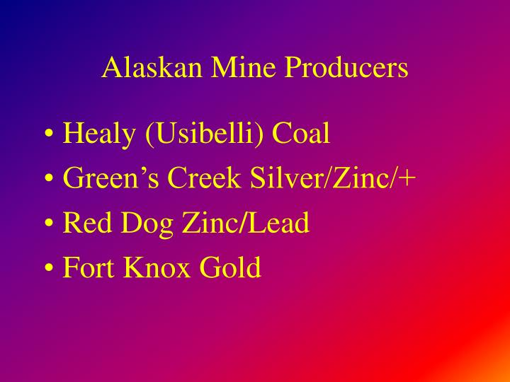 Alaskan Mine Producers