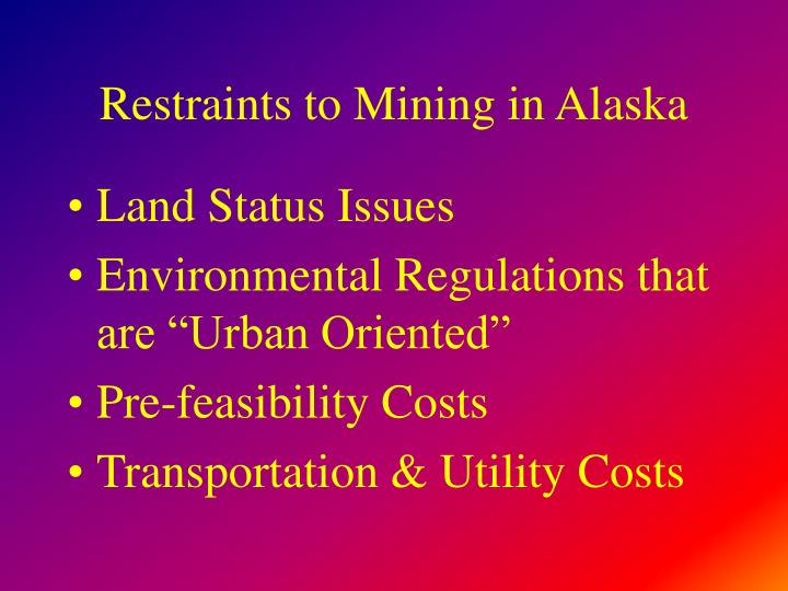 Restraints to Mining in Alaska