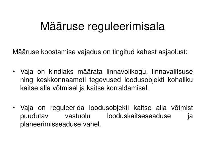 Määruse reguleerimisala
