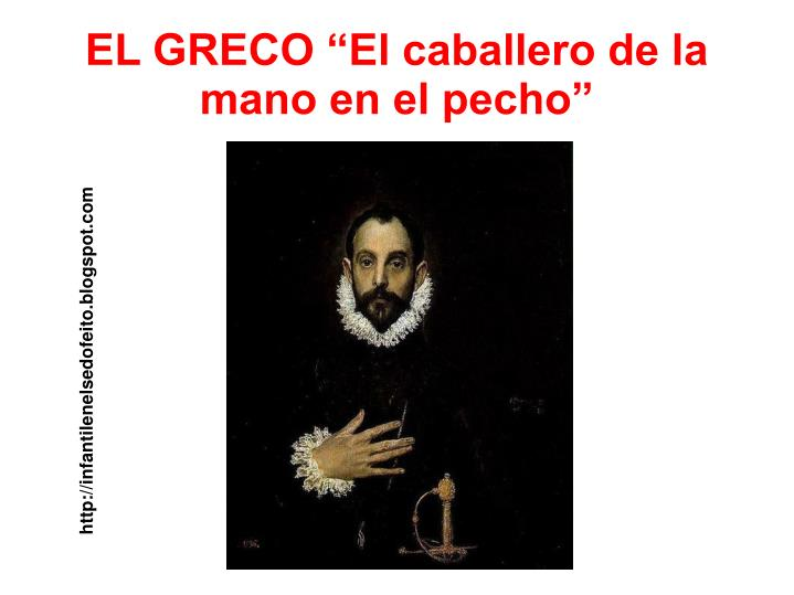 """EL GRECO """"El caballero de la mano en el pecho"""""""