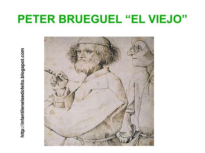 "PETER BRUEGUEL ""EL VIEJO"""