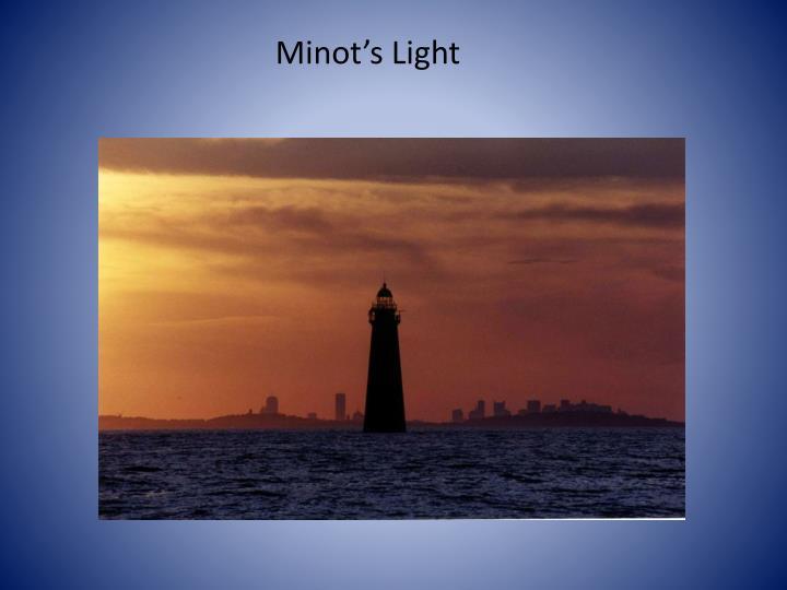Minot's Light
