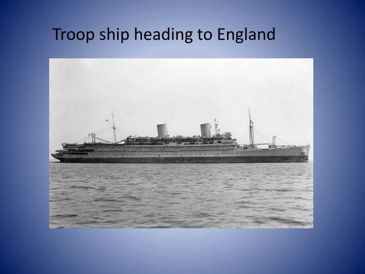 Troop ship heading to england