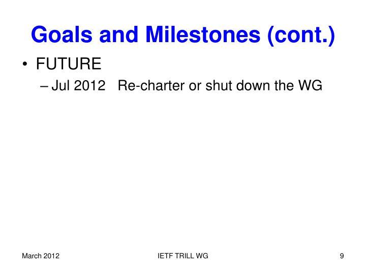 Goals and Milestones (cont.)