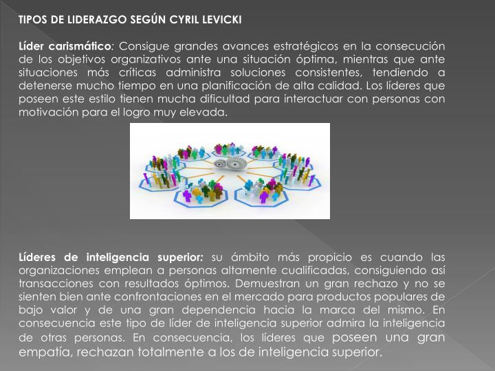 TIPOS DE LIDERAZGO SEGÚN CYRIL LEVICKI