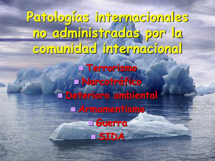 Patologías internacionales no administradas por la comunidad internacional