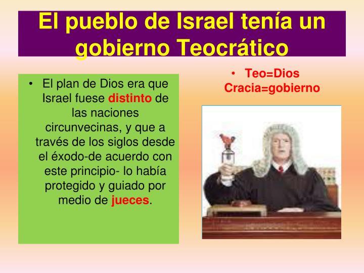 El pueblo de Israel tenía un gobierno Teocrático