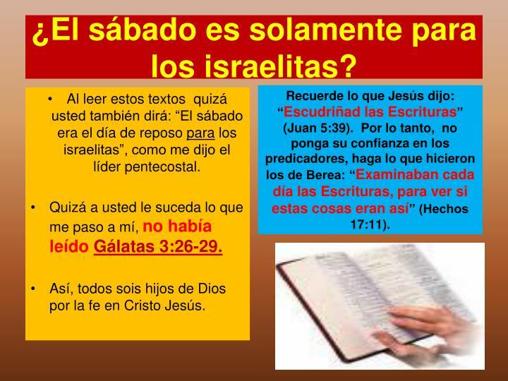 ¿El sábado es solamente para los israelitas?